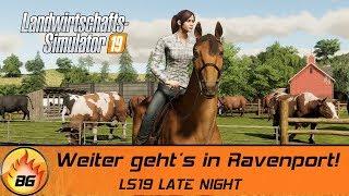 LS19: Weiter geht's in Ravenport!   LANDWIRTSCHAFTS SIMULATOR 19 LATE NIGHT [HD]