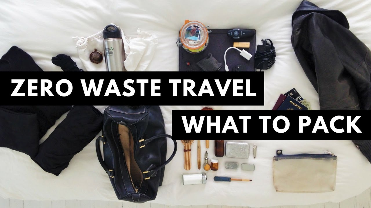 Zero Waste Travel - What to Pack