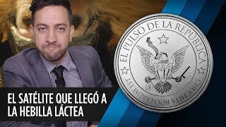 EL SATÉLITE QUE LLEGÓ A LA HEBILLA LÁCTEA - EL PULSO