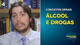 Conceitos Gerais: Álcool e Drogas