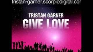 Tristan Garner - Give Love