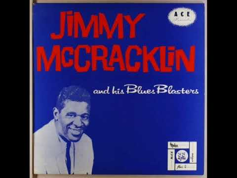 I Think My Time Is Here , Jimmy McCracklin & His Blues Blasters