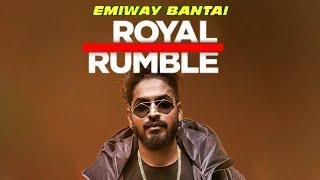 ROYAL RUMBLE - EMIWAY BANTAI NEW SONG | EMIWAY - ROYAL RUMBLE NEW SONG