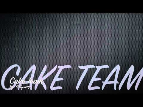 Cake Team- Fetty Wap