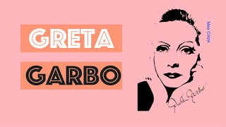 Download Greta Garbo - το φτωχοκόριτσο που έγινε η πιο διάσημη ηθοποιός