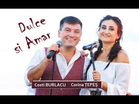 Dulce şi amar - Corina Ţepeş & Costi Burlacu