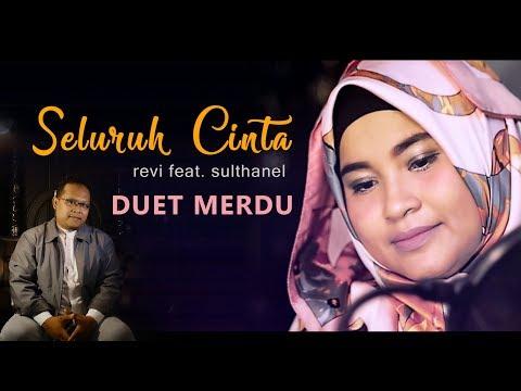 SELURUH CINTA - Cakrakhan Cover (revi feat. sulthanel - skara arabian)