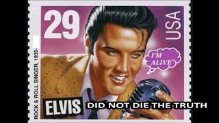 ELVIS DID NOT DIE !!! ,  THE TRUTH .