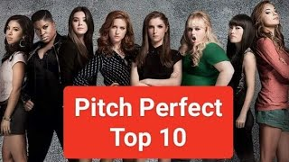 Pitch Perfect Top 10
