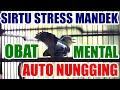 Obat Mental Sirtu Cipoh Stress Mandek Kurang Birahi Auto Nungging Lihat Dengar  Ini  Mp3 - Mp4 Download