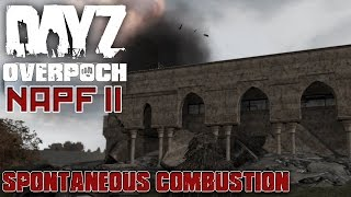 DayZ Overpoch - NAPF II - #23 - Spontaneous Combustion