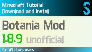 BOTANIA MOD 1.8.9 [unofficial] minecraft - how to download and install (with forge on Windows)