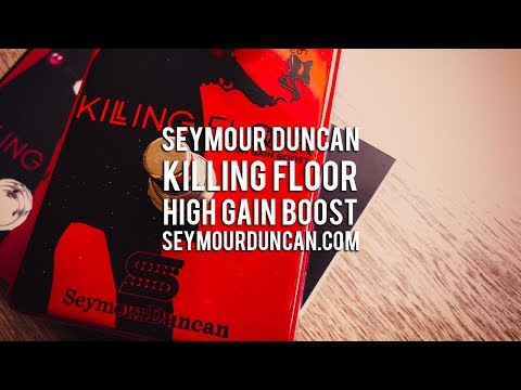 Seymour Duncan: KILLING FLOOR High Gain Boost