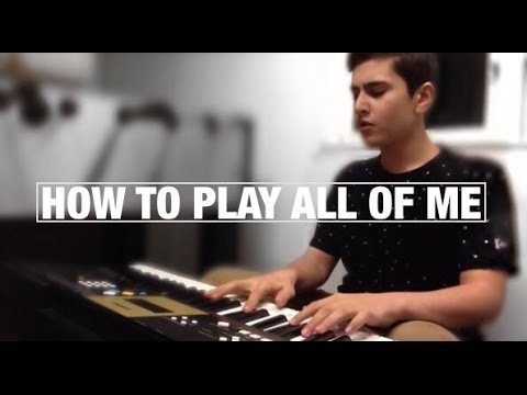 HOW TO PLAY ALL OF ME ON PIANO