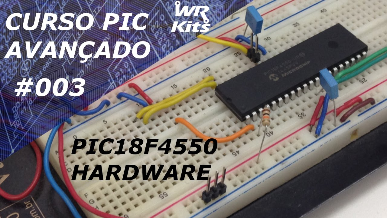 Download HARDWARE E PERIFÉRICOS DO PIC18F4550 | Curso de PIC Avançado #003