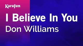 Karaoke I Believe In You - Don Williams *