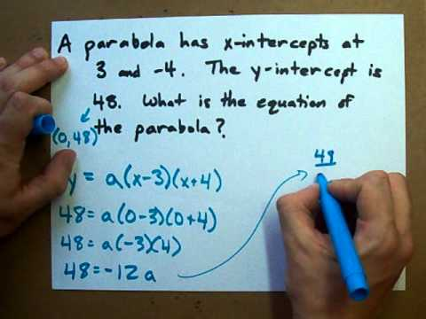 How To Get The Equation Of A Parabola Given Its Intercepts And A
