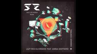 Lazy Rich & Hirshee feat Amba Shepherd - Damage Control (SEAL OF SOUND Remix)