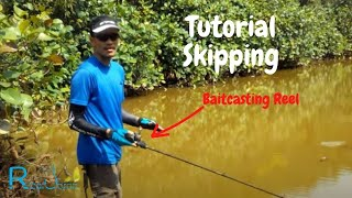 Rizal Joran Panduan Skipping Dengan Baitcaster