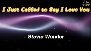 I just called to say I love you : Stevie Wonder (HQ Sound)(Lyrics)