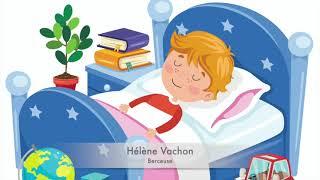 Berceuse, Hélène Vachon, Berceuses douces berceuses, pour endormir, bercer, apaiser, avec paroles.