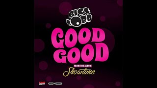 Download Bigg Robb Good Good MP3 song and Music Video