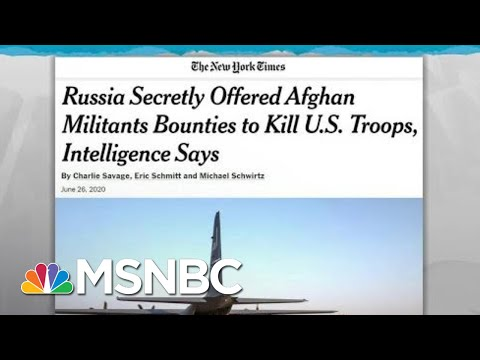 Russia Paid Bounties To Kill US Troops, US Intel Says; Trump Mum: NYT | Rachel Maddow | MSNBC