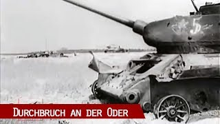 Durchbruch an der Oder April 1945 - Von den Seelower Höhen nach Berlin