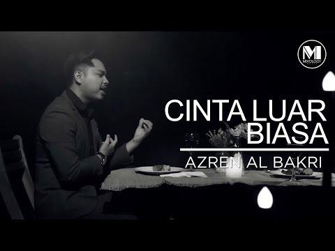 Azren Albakri - Cinta Luar Biasa [Official Music Video]