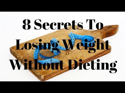 8 Secrets To Losing Weight Without Dieting