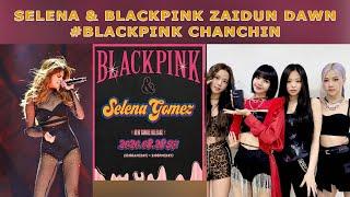 Selena Gomez leh Blackpink thawkdun dawn