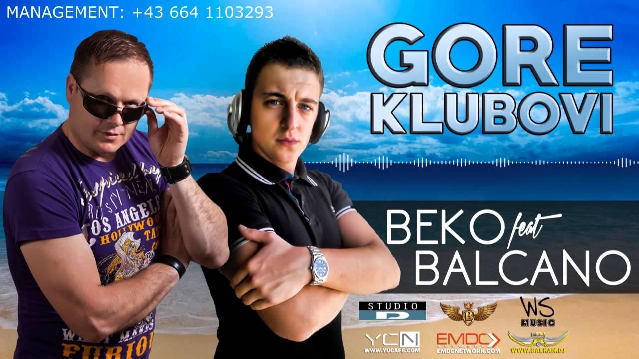 Beko feat. Balcano - 2015 - Gore Klubovi