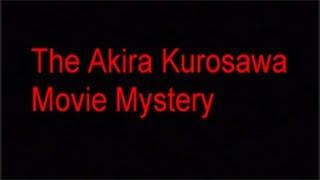 The Akira Kurosawa Movie Mystery - Introduction