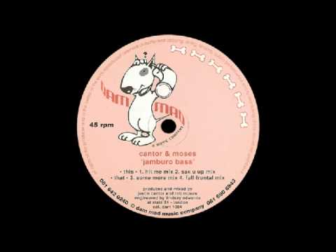 Cantor & Moses - 'Jamburo Bass' (Some More Mix) [Dam Mad Music] 1993