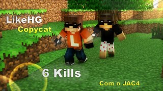 LikeHG // Gameplay Dupla de Copycat // 6 kills // ft: JAC4