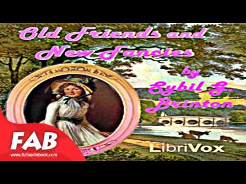 Old Friends And New Fancies Full Audiobook by Sybil G. BRINTON by Romance