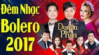 Nhạc Bolero Ngọc Sơn, Quang Lê, Thanh Hà | Liveshow Duyên Phận 2017 Mới Nhất