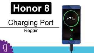 Huawei Honor 8 Charging Port Repair Guide