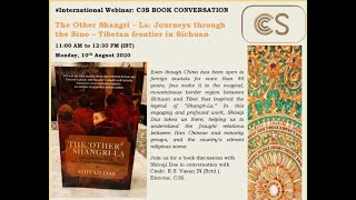 C3S Book Conversation   International Webinar   Author: Shivaji Das   The Other Shangri-La