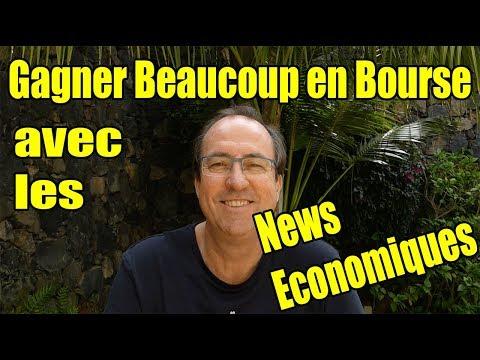 Gagner Beaucoup en Bourse avec les News Economiques
