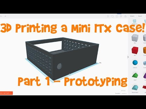 3D Printing a Mini ITX Case - Part 1 Prototyping