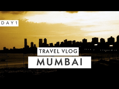 Travel Vlog: Mumbai Day 1