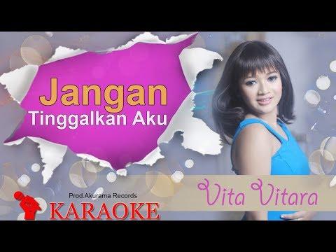 Vita Vitara - Jangan Tinggalkan Aku - Remix (Karaoke)