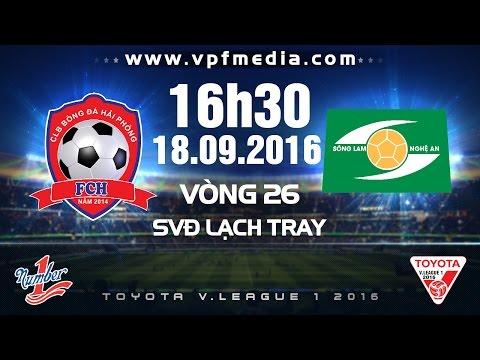 Hải Phòng - SL Nghệ An (Vòng 26 V.League 2016)