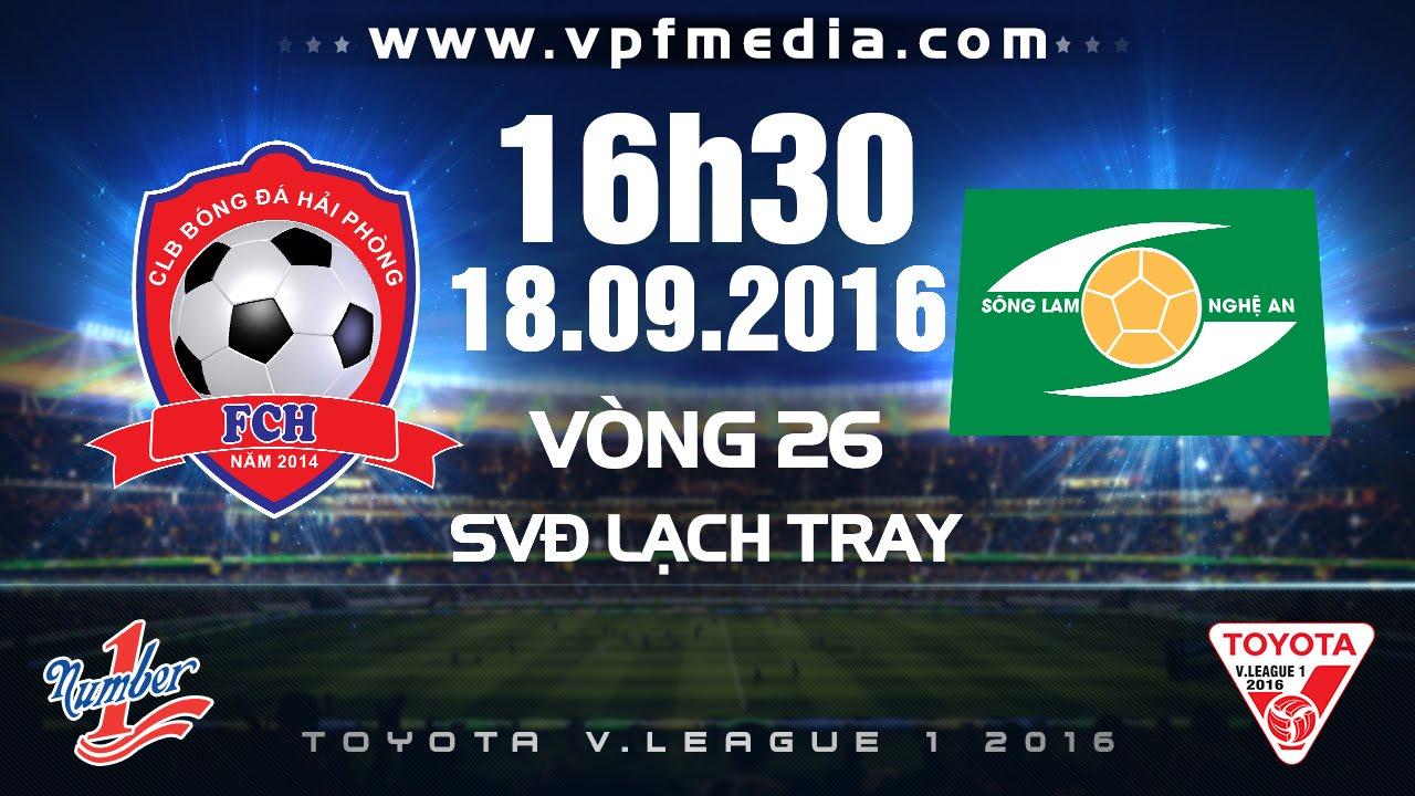 Xem lại: XM Vicem Hải Phòng vs Sông Lam Nghệ An