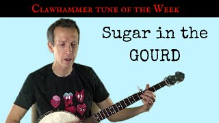 "Clawhammer Banjo: Tune (and Tab) of the Week - ""Sugar in the Gourd"""
