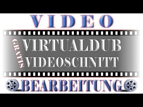 VIDEOSCHNITT Videobearbeitung Video rendern gratis Programm VirtualDub free download TOSO