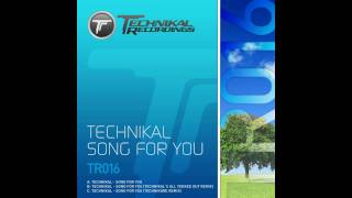 Technikal - Song For You (Technikal's All Tekked Out Remix)