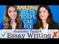 How to Write an Essay | Academic English for  IELTS | TOEFL | FCE | CAE