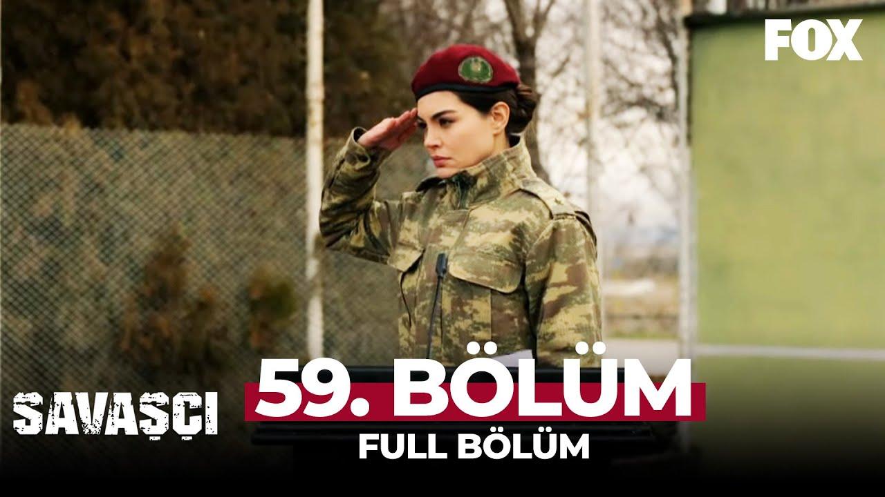 Savaşçı 59. Bölüm